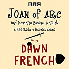 Joan Of Arc, And How She Became A Saint