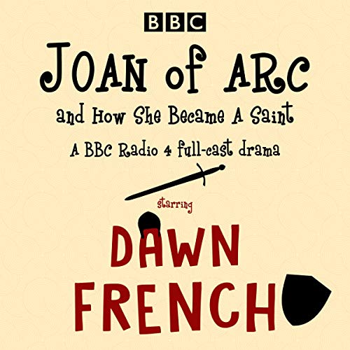 Joan of Arc, and How She Became a Saint cover art