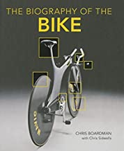 Biography of the Bike: The Ultimate History of Bike Design