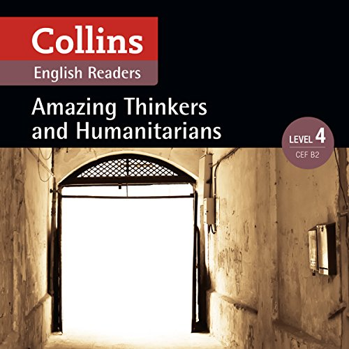 Amazing Thinkers & Humanitarians     B2 (Collins Amazing People ELT Readers)              Written by:                                                                                                                                 Katerina Mestheneou - adaptor,                                                                                        Fiona Mackenzie - editor                               Narrated by:                                                                                                                                 Collins                      Length: 1 hr and 36 mins     Not rated yet     Overall 0.0