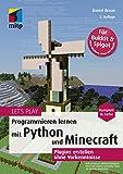 Let's Play. Programmieren lernen mit Python und Minecraft: Plugins erstellen ohne Vorkenntnisse...