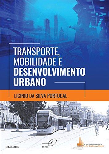 Transporte, Mobilidade e Desenvolvimento Urbano por [Licinio da Silva Portugal]