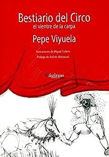 Bestiario del Circo de Pepe Viyuela (ene 2006) Tapa blanda