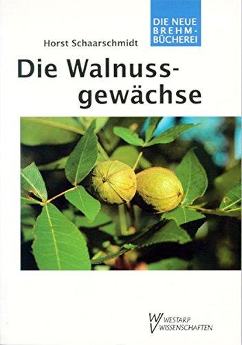 Die Walnussgewächse: Juglandaceae