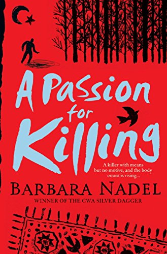 A Passion for Killing (Inspector Ikmen Mystery 9): A riveting crime thriller set in Istanbul (Inspector Ikmen series) Kansas