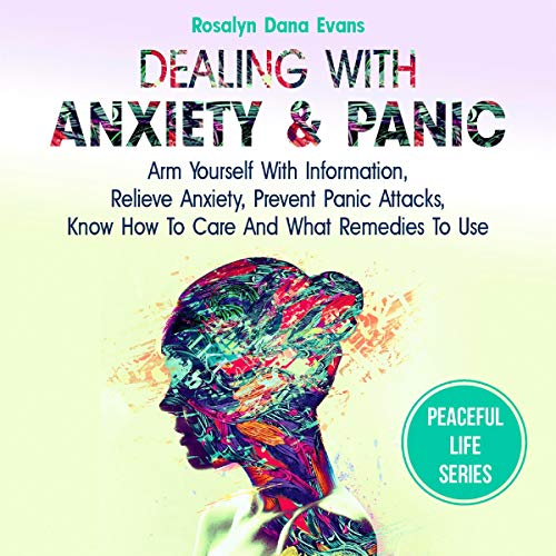 Dealing with Anxiety and Panic Audiobook By Rosalyn Dana Evans cover art