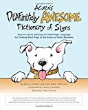 Acorn's DEAFinitely Awesome Dictionary of Signs: Easy-to-Learn and Easy-to-Teach Sign Language for Training Deaf Dogs in the Basics of Good Behavior