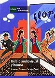 Relato audiovisual y humor (ARTE Y HUMANIDADES)