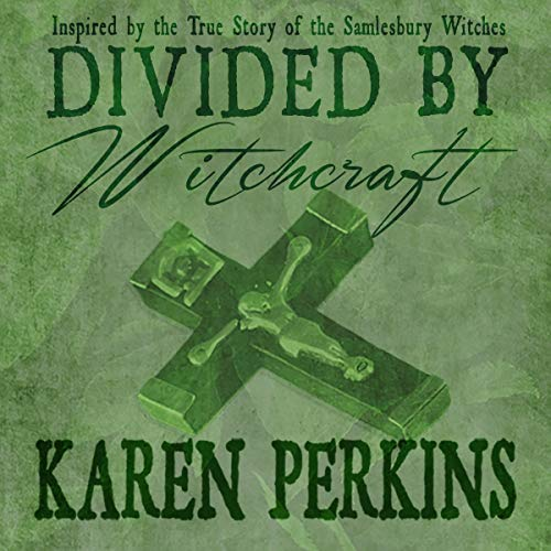 Divided by Witchcraft: Inspired by the True Story of the Samlesbury Witches audiobook cover art