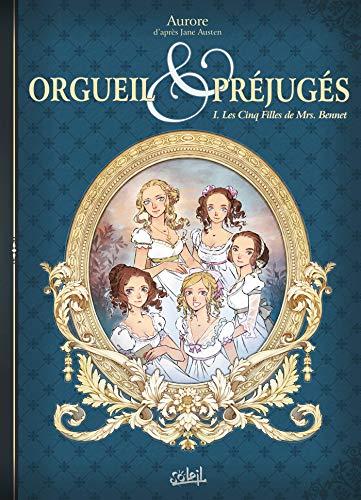 Orgueil et Préjugés T01: Les Cinq Filles de Mrs Bennet