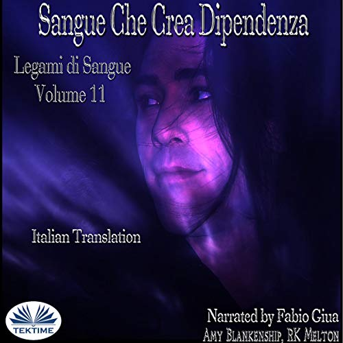 Sangue Che Crea Dipendenza [Addictive Blood]  By  cover art