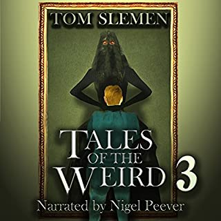 Tales of the Weird 3                   By:                                                                                                                                 Tom Slemen                               Narrated by:                                                                                                                                 Nigel Peever                      Length: 12 hrs and 16 mins     15 ratings     Overall 4.7