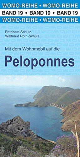 Mit dem Wohnmobil auf die Peloponnes (Womo-Reihe, Band 19)