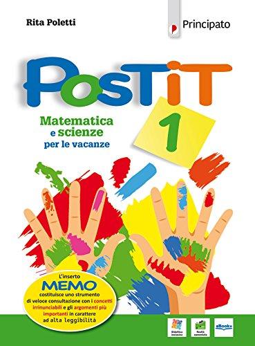 Postit. Matematica e scienze compiti per le vacanze. Per la Scuola media. Con ebook. Con espansione online (Vol. 1)