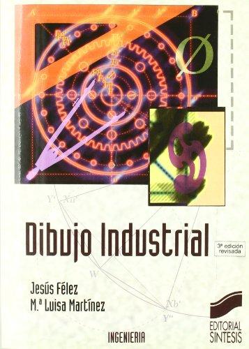 Dibujo industrial: 1 (Síntesis ingeniería. Ingeniería industrial)