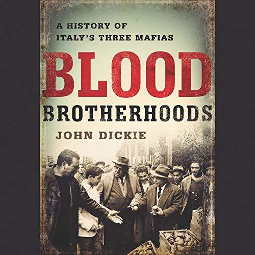 Blood Brotherhoods Audiobook By John Dickie cover art