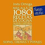 Más allá de 1080 recetas de cocina. Sopas, cremas y potajes (Libros Singulares (LS))