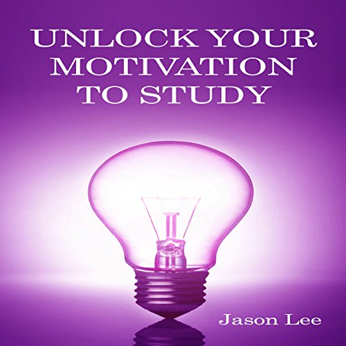 Unlock Your Motivation to Study audiobook cover art