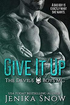Give It Up (The Devil's Boys MC, 1) by [Jenika Snow]