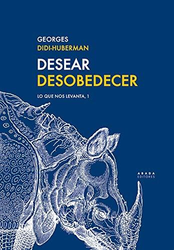 Desear Desobedecer: Lo que nos levanta, 1