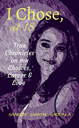 I Chose, at 18: True Chronicles on my Choices, Career & Love