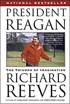 President Reagan: The Triumph of Imagination by [Richard Reeves]