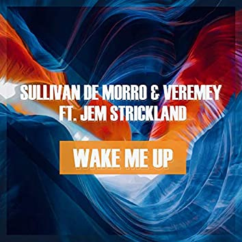 Wake Me Up (feat. Jem Strickland)