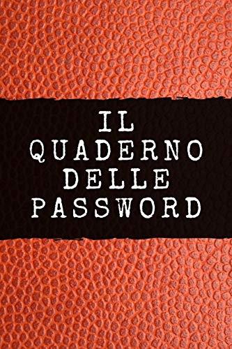 Il Quaderno delle Password: Per conservare le tue password: Siti web, Computer/Laptop, Cellulari, Tablet, Domande di sicurezza, Note, Router & rete, E-mail e carte di credito
