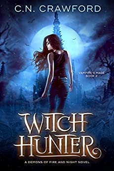 Witch Hunter (The Vampire's Mage Series Book 2) by [C.N. Crawford]