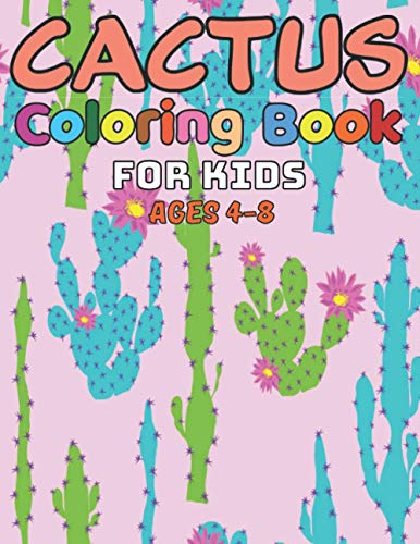 Cactus coloring book for kids ages 4-8: Easy Coloring Pages for Little Hands with Thick Lines, Fun Early Learning! (Super Cute Cactus Drawings)