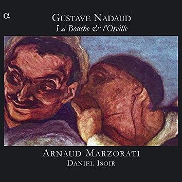 Nadaud: La Bouche & l'Oreille