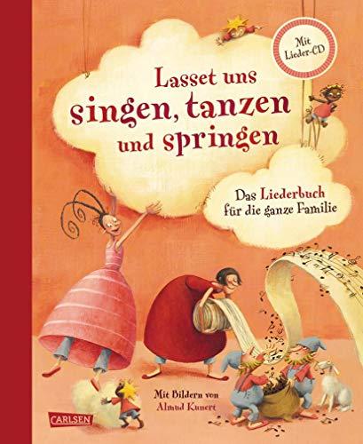 Lasset uns singen, tanzen und springen: Das Liederbuch für die ganze Familie