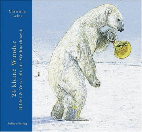 24 kleine Wunder: Bilder und Verse für die Weihnachtszeit