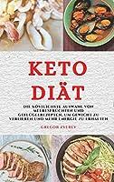 Keto Diaet (Keto Diet German Edition): Die Koestlichste Auswahl Von Meeresfruechten Und Gefluegelrezepten, Um Gewicht Zu Verlieren Und Mehr Energie Zu Erhalten