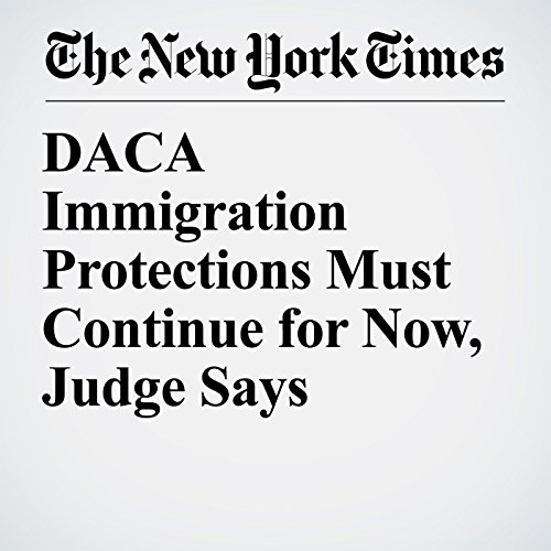 DACA Immigration Protections Must Continue for Now, Judge Says copertina