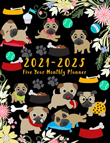 2021-2025 Planner: 5-Year Monthly Planner Pug Lover Theme Cover, Includes At A Glance Calendar, Help You Plan Far In Advance, With Space To Record, Him or Her, Teacher Appreciation Gifts