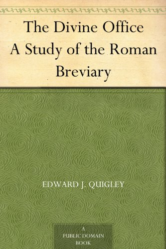 The Divine Office A Study Of The Roman Breviary Kindle Edition By Quigley Edward J Religion Spirituality Kindle Ebooks Amazon Com