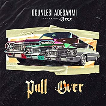 Pull Over (feat. Orex)