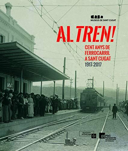 Al Tren! 100 Anys De Ferocarril A Sant Cugat (Altres)