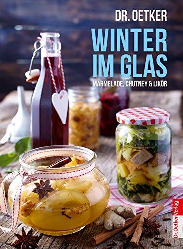 Winter im Glas: Marmelade, Chutney & Likör (Einzeltitel)