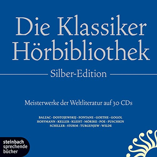 Die Klassiker-Hörbibliothek (Silber-Edition): Meisterwerke der Weltliteratur