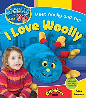 Woolly and Tig: I Love Woolly