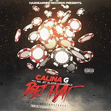 Bet That (feat. Mr. Jet Black & Cuzzin D)