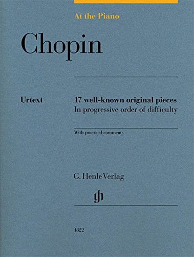 Chopin: At The Piano - 17 Well-Known Original Pieces