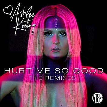 Hurt Me So Good (The Remixes)