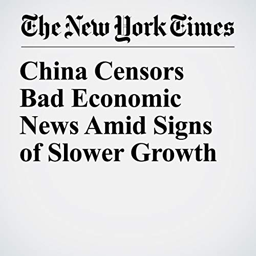 China Censors Bad Economic News Amid Signs of Slower Growth copertina