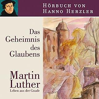 Das Geheimnis des Glaubens: Martin Luther Titelbild