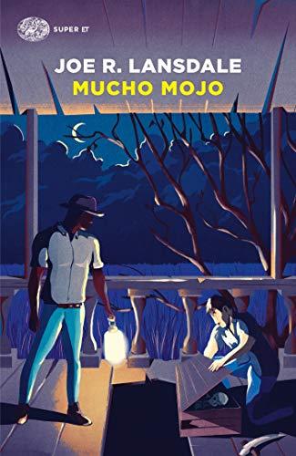 Mucho Mojo (versione italiana) (Ciclo Hap & Leonard Vol. 2)