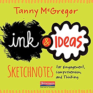 Ink and Ideas: Sketchnotes for Engagement, Comprehension, and Thinking