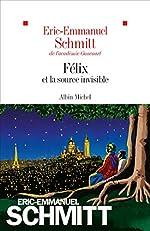 Félix et la source invisible d'Éric-Emmanuel Schmitt